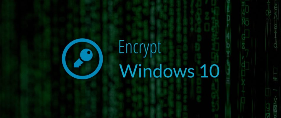 How To Enable Encryption On Windows 10
